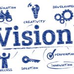Have a Vision… Not a Goal! You can set goals from your vision to move you ahead.