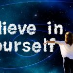 The Power of Self Belief